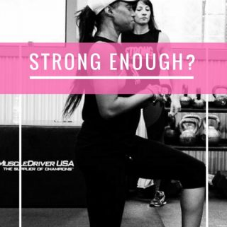 Are you strong enough?