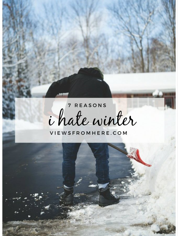 7 reasons I hate winter. I'm a summer child to my core.