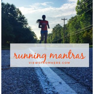 Running mantras can help you get through rough running times.